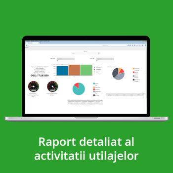 Raport detaliat al activitatii utilajelor